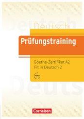 Prüfungstraining DaF - A2 Goethe-Zertifikat A2: Fit in Deutsch - Übungsbuch mit Lösungen und Audios als Download