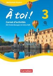 À toi ! - Realschule Bayern - Band 3 Carnet d'activités mit Audios online und eingelegtem Förderheft - Bd.3