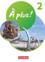 À plus ! Neubearbeitung - 1. und 2. Fremdsprache - Band 2 Schülerbuch mit Audios und Videos - Festeinband - Bd.2