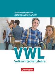 Wirtschaft für Fachoberschulen und Höhere Berufsfachschulen - VWL - Allgemeine Ausgabe (5., überarbeitete Auflage)