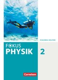 Fokus Physik - Neubearbeitung - Gymnasium Schleswig Holstein - Band 2 Schülerbuch - Bd.2