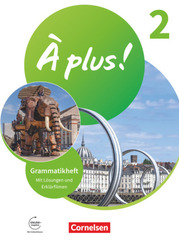 À plus ! Neubearbeitung - 1. und 2. Fremdsprache - Band 2 Grammatikheft mit Erklärfilmen - Bd.2