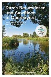 Durch Naturwiesen und Auwälder in Oberbayern
