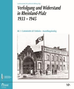 Verfolgung und Widerstand in Rheinland-Pfalz 1933-1945.