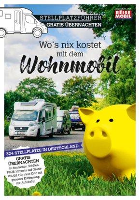 Wo's nix kostet mit dem Wohnmobil, Der Schnäppchen-Stellplatzführer