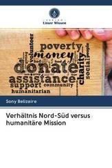Verhältnis Nord-Süd versus humanitäre Mission