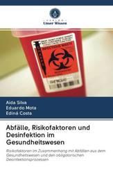 Abfälle, Risikofaktoren und Desinfektion im Gesundheitswesen
