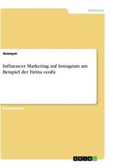 Influencer Marketing auf Instagram am Beispiel der Firma ooshi
