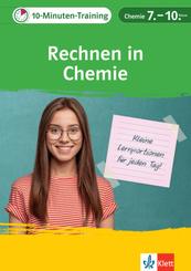 Klett 10-Minuten-Training Chemie Rechnen in Chemie 7.-10. Klasse