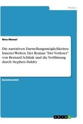 """Die narrativen Darstellungsmöglichkeiten Innerer Welten. Der Roman """"Der Vorleser"""" von Bernard Schlink und die Verfilmung"""