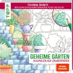 Colorful Secrets - Geheime Gärten (Ausmalen auf Zauberpapier)
