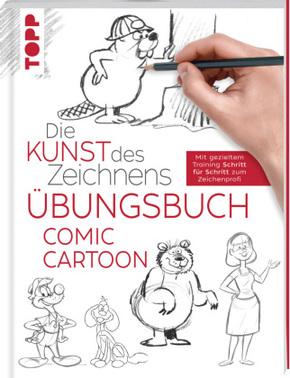 Die Kunst des Zeichnens - Übungsbuch Comic Cartoon