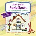 Mein erstes Bastelbuch mit Kinderschere und Klebestift (Haus)
