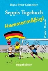 Seppis Tagebuch - Hammermäßig!