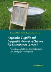 Haptische Zugriffe auf Gegenstände - eine Chance für historisches Lernen?; Band 3