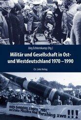 Militär und Gesellschaft in Ost- und Westdeutschland 1970-1990