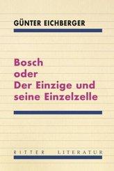 Bosch oder Der Einzige und seine Einzelzelle