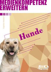Medienkompetenz erwerben: Hunde