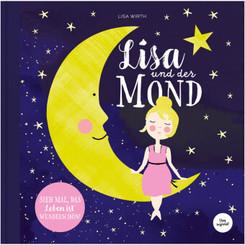 Lisa und der Mond | Kinderbuch über eine zauberhafte Reise zum Mond | Entdecke die Magie und Schönheit auf der Erde und
