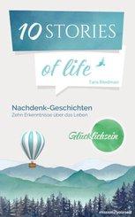 10 STORIES of life »Glücklichsein«