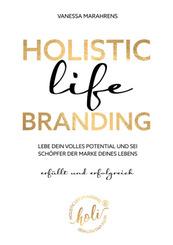 HOLISTIC LIFE BRANDING -erfüllt und erfolgreich-