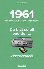 Du bist so alt wie ... Technik aus deinem Geburtsjahr 1961