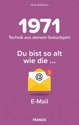 Du bist so alt wie ... Technik aus deinem Geburtsjahr 1971