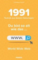 Du bist so alt wie ... Technik  aus deinem Geburtsjahr 1991