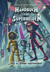 Handbuch für Superhelden - Ohne Hoffnung - Tl.6