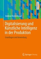 Digitalisierung und Künstliche Intelligenz in der Produktion