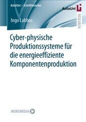 Cyber-physische Produktionssysteme für die energieeffiziente Komponentenproduktion