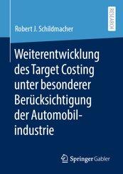 Weiterentwicklung des Target Costing unter besonderer Berücksichtigung der Automobilindustrie