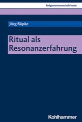 Ritual als Resonanzerfahrung