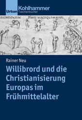 Willibrord und die Christianisierung Europas im Frühmittelalter
