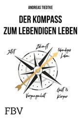 Der Kompass zum lebendigen Leben