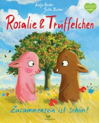 Rosalie & Trüffelchen - Zusammensein ist schön!