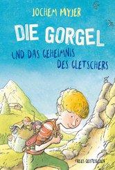 Die Gorgel und das Geheimnis des Gletschers