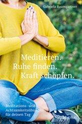 Meditieren. Ruhe finden. Kraft schöpfen.