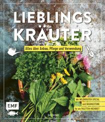 Lieblingskräuter - Alles über Anbau, Pflege und Verwendung
