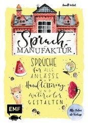 Spruch-Manufaktur - Sprüche für alle Anlässe mit Handlettering und Watercolor gestalten