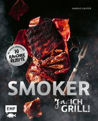 Smoker - Ja, ich grill! Die besten Grillrezepte von 0815BBQ