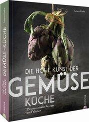 Die hohe Kunst der Gemüseküche