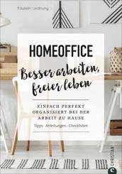 Homeoffice. Besser arbeiten, freier leben. Einfach perfekt Ordnung schaffen bei der Arbeit zu Hause. Tipps. Anleitungen.