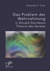 Das Problem der Wahrnehmung in Donald Davidsons Theorie des Geistes