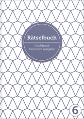 Deluxe Rätselbuch Band 6. XL Rätselbuch in Premium Ausgabe für ältere Leute, Senioren, Erwachsene und Rentner im DIN A4-
