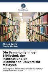 Die Symphonie in der Bibliothek der Internationalen Islamischen Universität Malaysia
