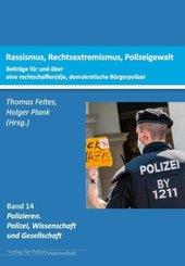 Rassismus, Rechtsextremismus, Polizeigewalt.