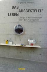 Das ausgestellte Leben. Design in Kunstdiskursen nach den Avantgarden