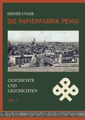 Die Papierfabrik Penig.