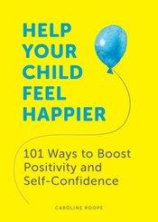Help Your Child Feel Happier